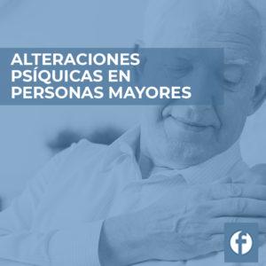 formacion ALTERACIONES PSIQUICAS EN PERSONAS MAYORES