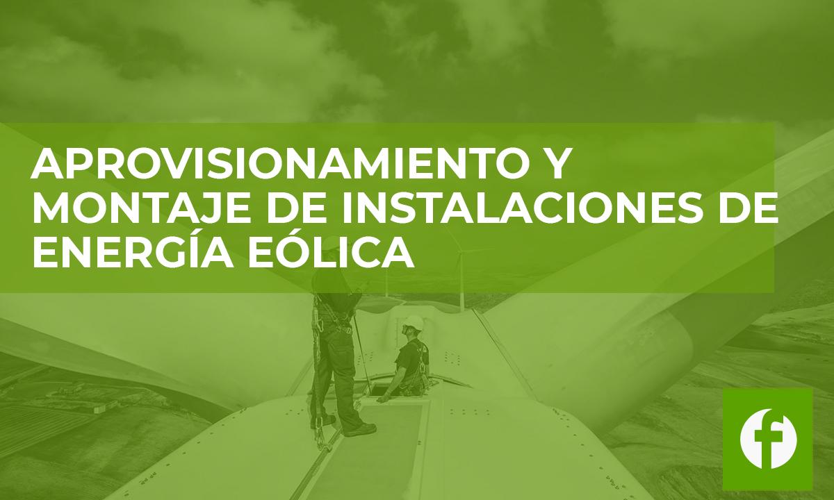 curso APROVISIONAMIENTO Y MONTAJE DE INSTALACIONES DE ENERGIA EOLICA