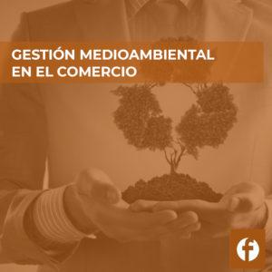 curso GESTION MEDIOAMBIENTAL EN EL COMERCIO
