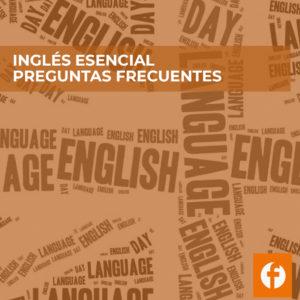 curso online INGLES ESENCIAL. PREGUNTAS FRECUENTES