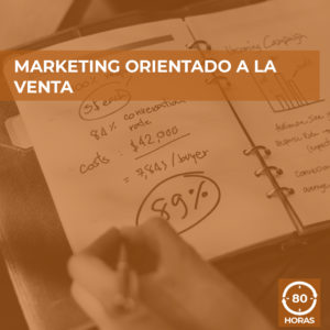 MARKETING ORIENTADO A LA VENTA