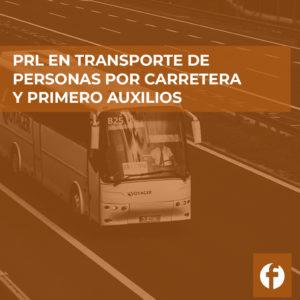 curso PRL EN TRANSPORTE DE PERSONAS POR CARRETERA Y PRIMEROS AUXILIOS