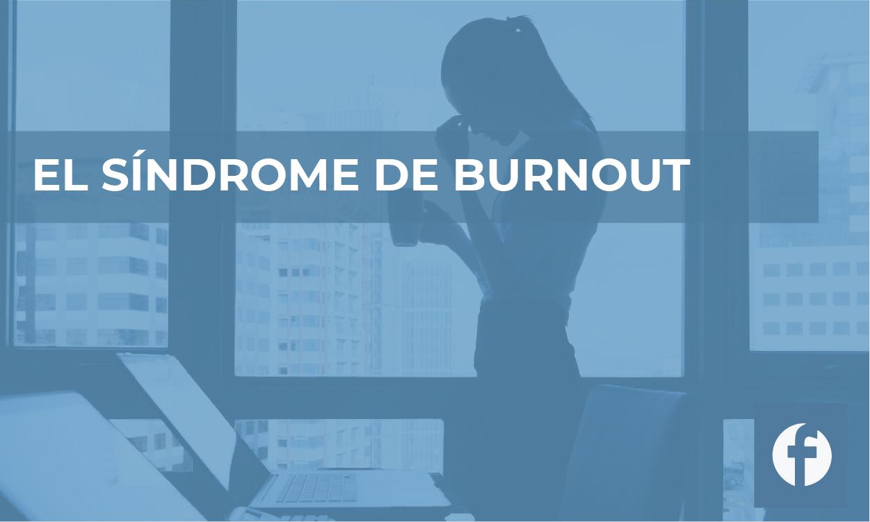 EL SINDROME DE BURNOUT
