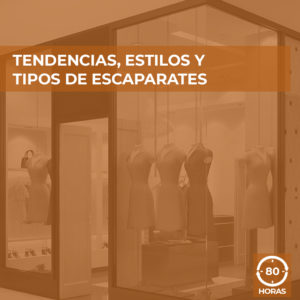 TENDENCIAS ESTILOS Y TIPOS DE ESCAPARATES