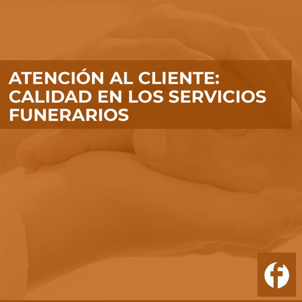 CURSO ATENCIÓN AL CLIENTE: CALIDAD EN LOS SERVICIOS FUNERARIOS