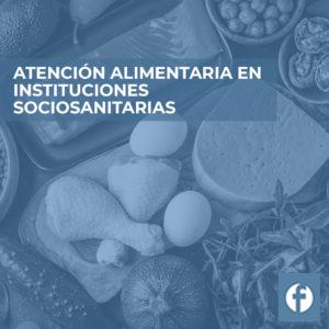 formacion ATENCION ALIMENTARIA EN INSTITUCIONES SOCIOSANITARIAS
