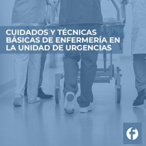 FORMACION CUIDADOS Y TECNICAS BASICAS DE ENFERMERIA EN LA UNIDAD DE URGENCIAS