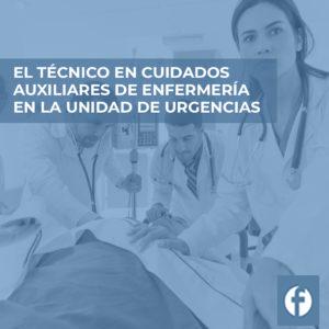 formación EL TÉCNICO EN CUIDADOS AUXILIARES DE ENFERMERÍA EN LA UNIDAD DE URGENCIAS