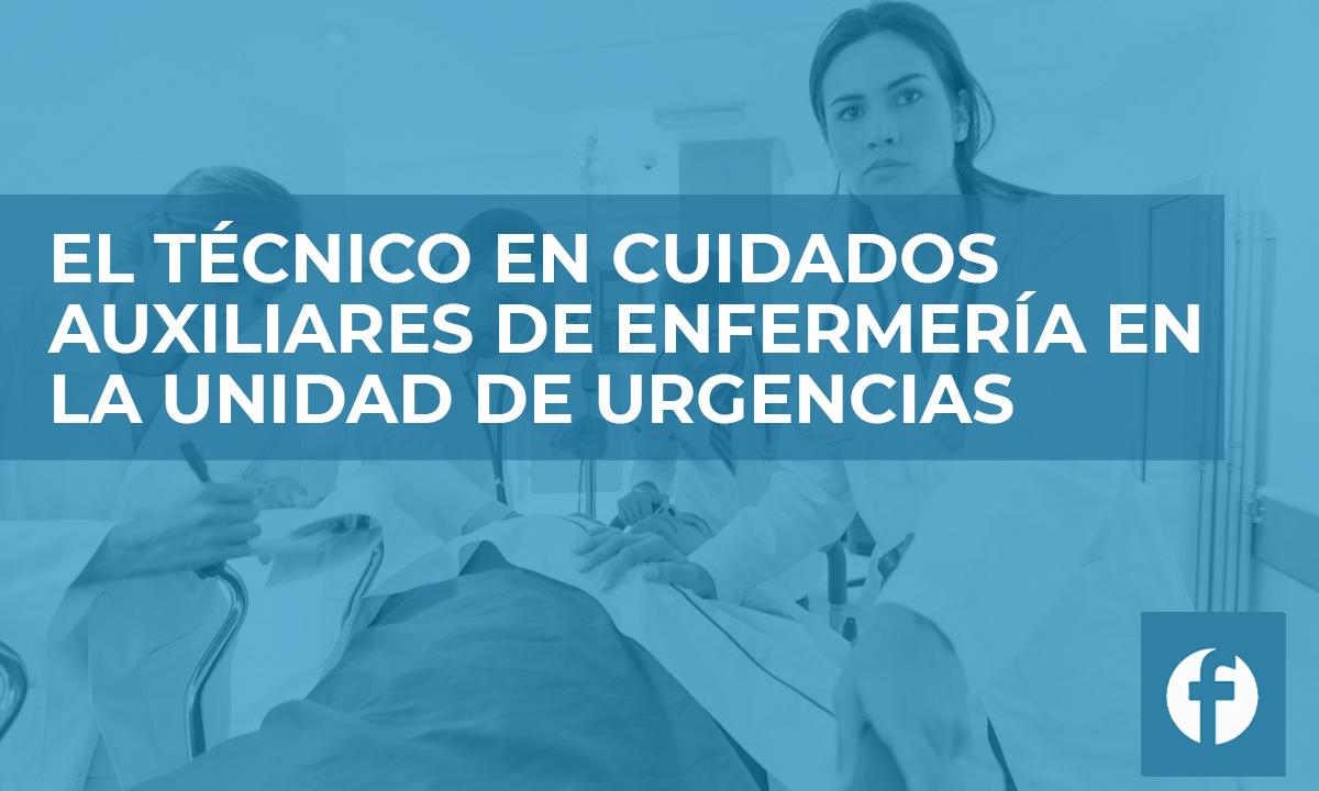 formación El tecnico en cuidados auxiliares de enfermeria en la unidad de urgencias