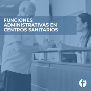 formacion FUNCIONES ADMINISTRATIVAS EN CENTROS SANITARIOS