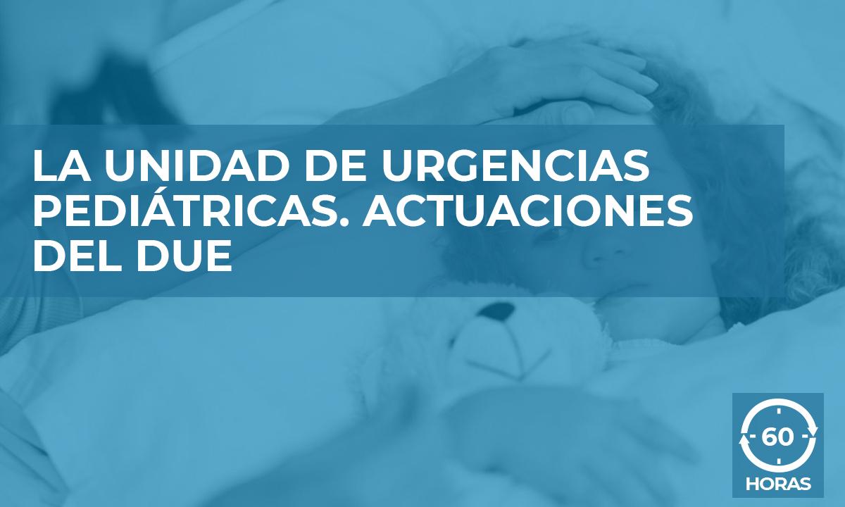 formación LA UNIDAD DE URGENCIAS PEDIÁTRICAS. ACTUACIONES DEL DUE