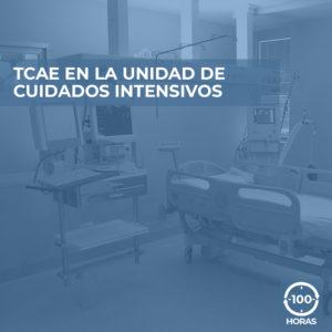 Formación online TCAE EN LA UNIDAD DE CUIDADOS INTENSIVOS