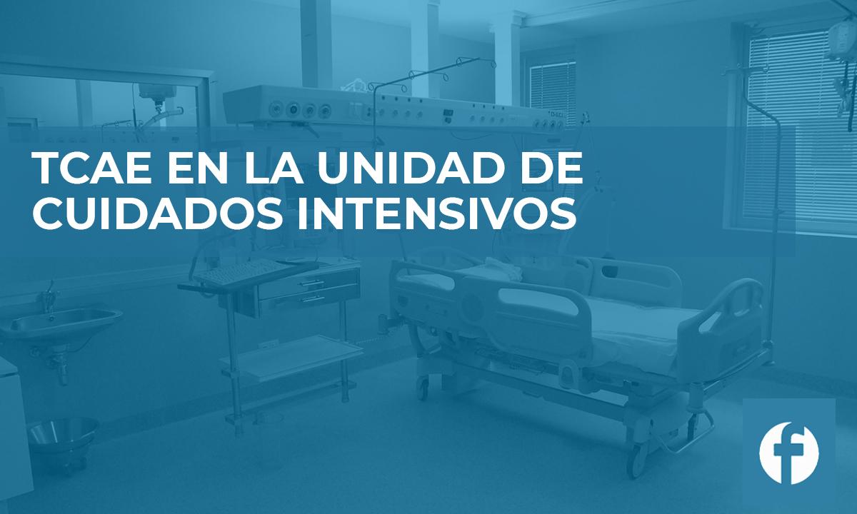 formacion TCAE EN LA UNIDAD DE CUIDADOS INTENSIVOS