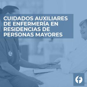 FORMACION cuidados auxiliares de enfermeria en residencias de personas mayores