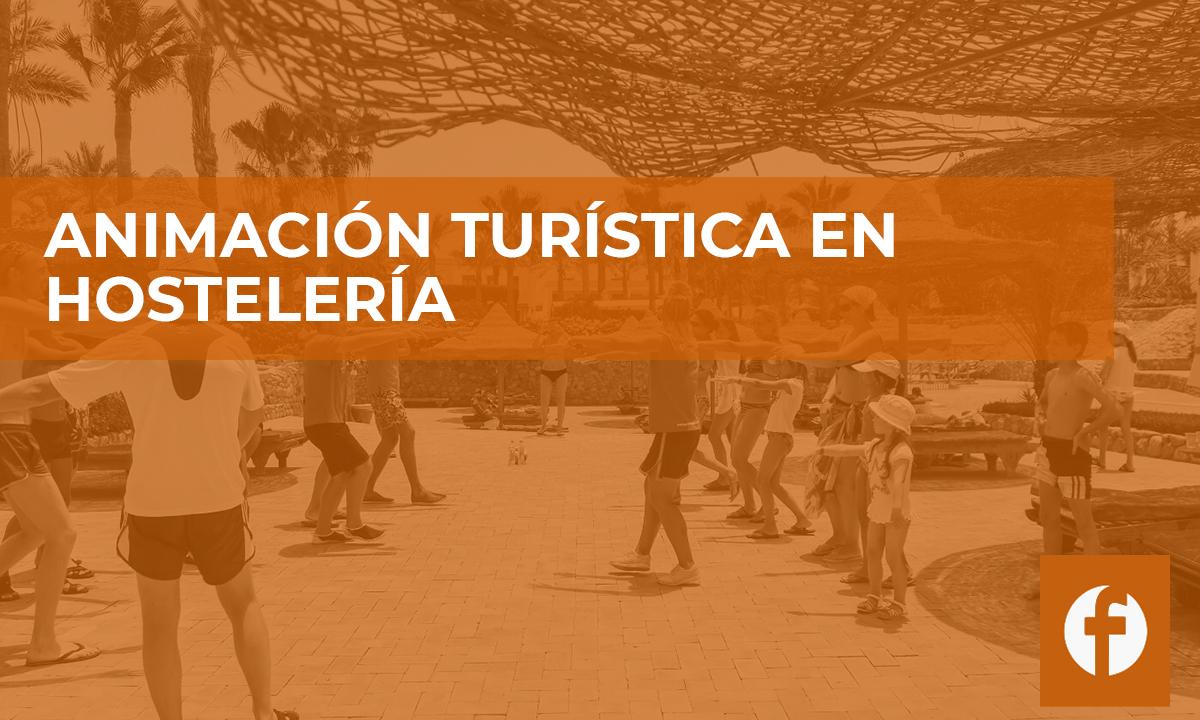 curso ANIMACION TURISTICA EN HOSTELERÍA