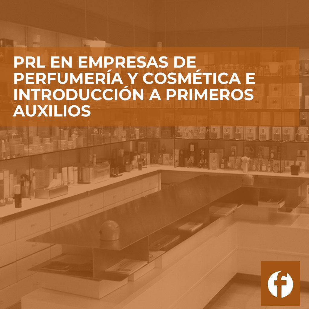 curso PRL EN EMPRESAS DE PERFUMERÍA Y COSMÉTICA E INTRODUCCIÓN A PRIMEROS AUXILIOS