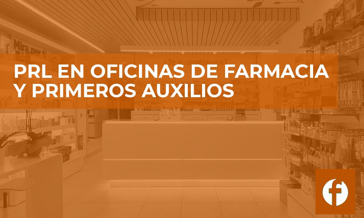 cursos PRL EN OFICINAS DE FARMACIA Y PRIMEROS AUXILIOS
