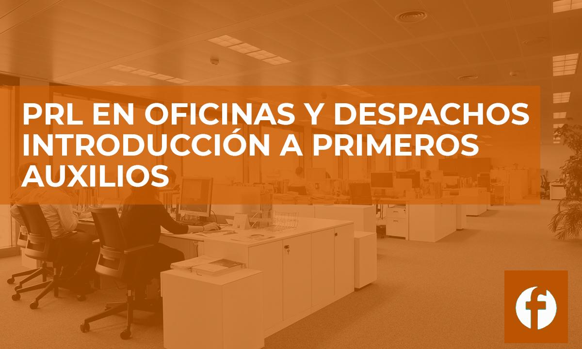 curso PRL EN OFICINAS Y DESPACHOS INTRODUCCIÓN A PRIMEROS AUXILIOS