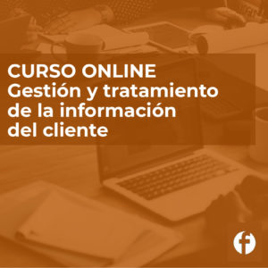 Curso online gestión y tratamiento de la información del cliente