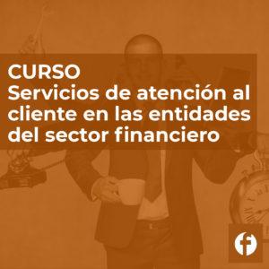 Curso online atención al cliente en el sector financiero