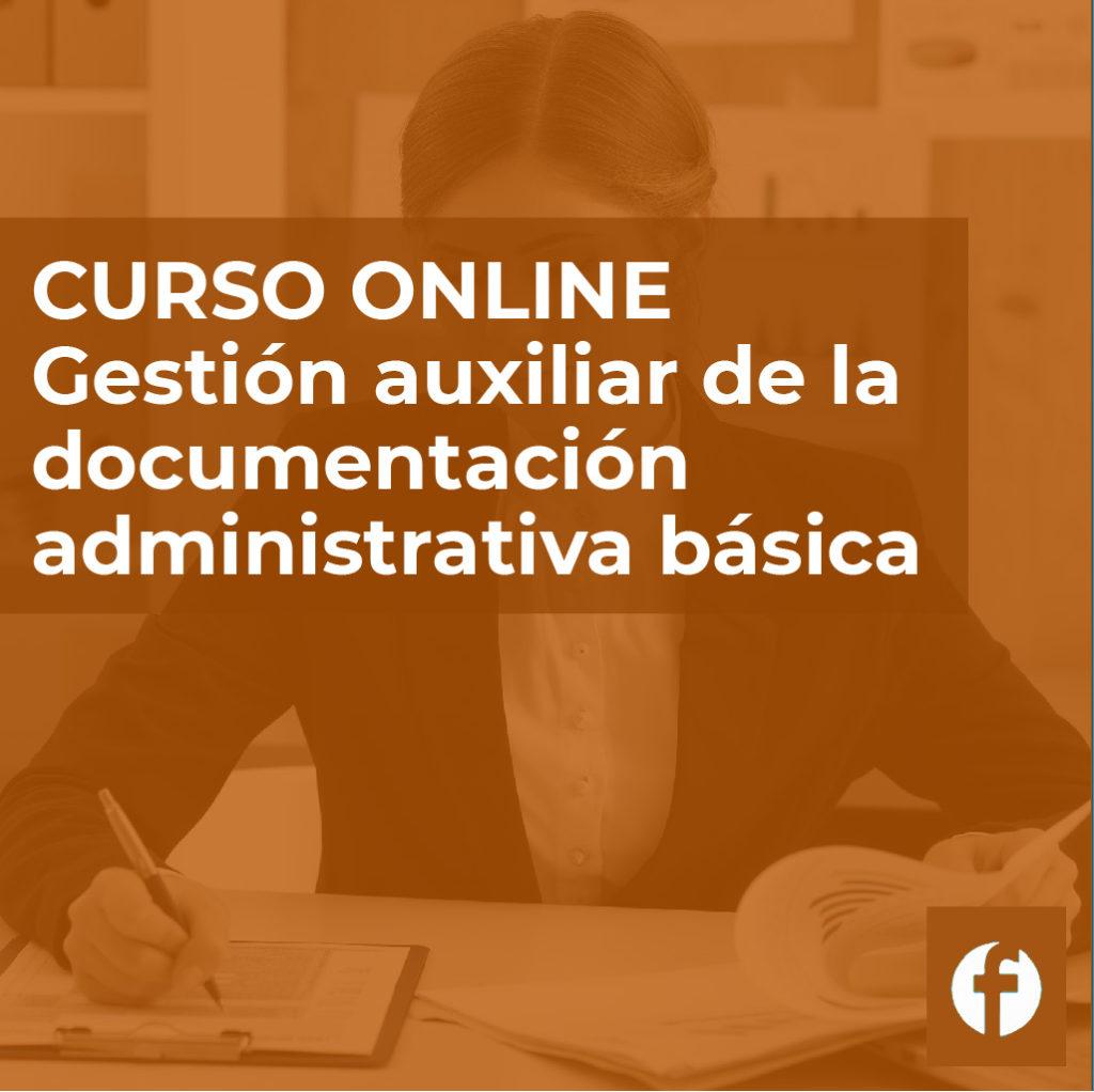 Curso gestión auxiliar de la documentación administrativa básica