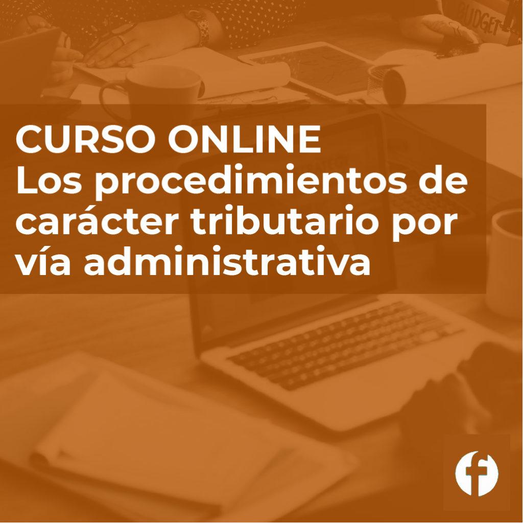 Curso procedimientos tributarios por vía administrativa