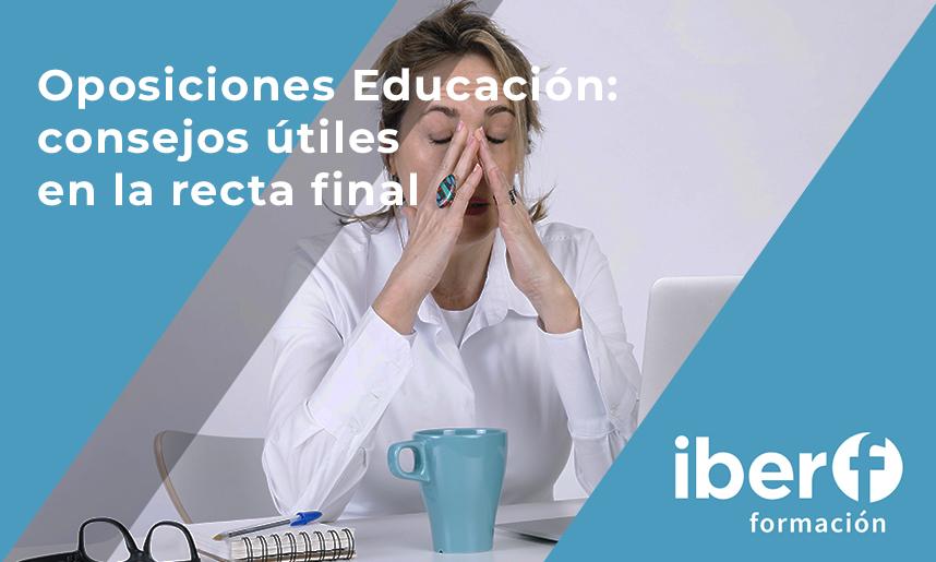 Oposiciones Educación: consejos útiles en la recta final