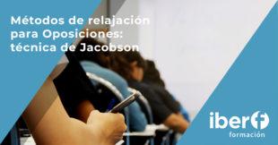 Métodos de relajación para Oposiciones: técnica Jacobson